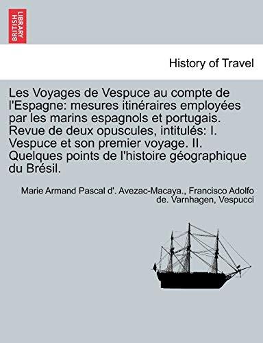 Les Voyages de Vespuce Au Compte de: Marie Armand Pascal