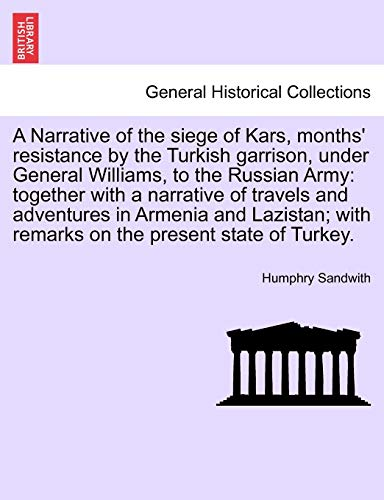A Narrative of the Siege of Kars,: Humphry Sandwith