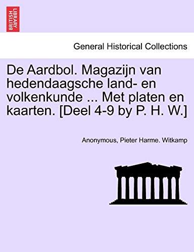 9781241697532: de Aardbol. Magazijn Van Hedendaagsche Land- En Volkenkunde ... Met Platen En Kaar