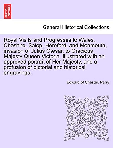Royal Visits and Progresses to Wales, Cheshire,: Parry, Edward of