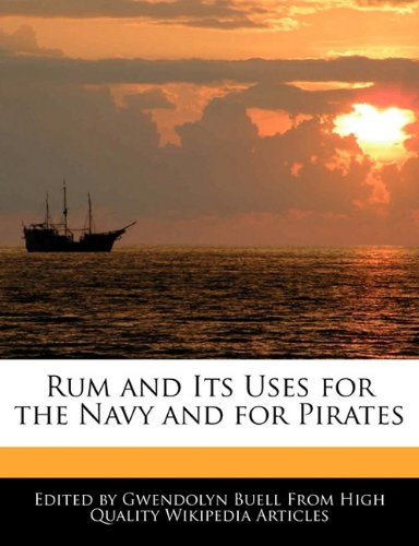 9781241721640: Rum and Its Uses for the Navy and for Pirates