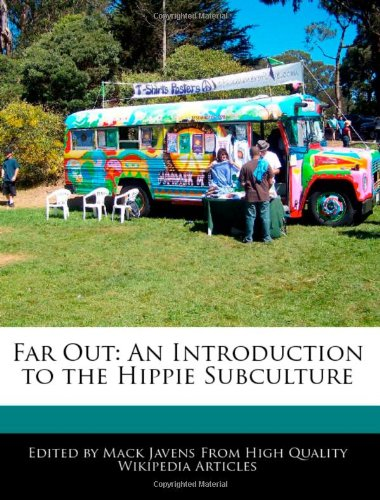 9781241726584: Far Out: An Introduction to the Hippie Subculture