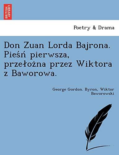 Don Zuan Lorda Bajrona. Piesn pierwsza, przelozna: George Gordon. Byron,