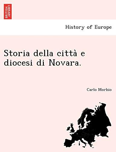 Storia della città e diocesi di Novara.: Morbio, Carlo