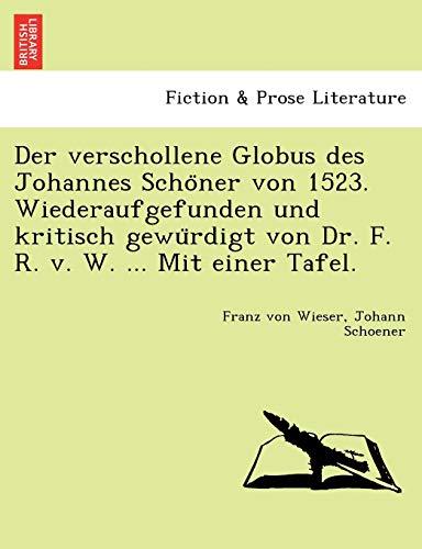 Der Verschollene Globus Des Johannes Scho Ner: Franz Von Wieser,