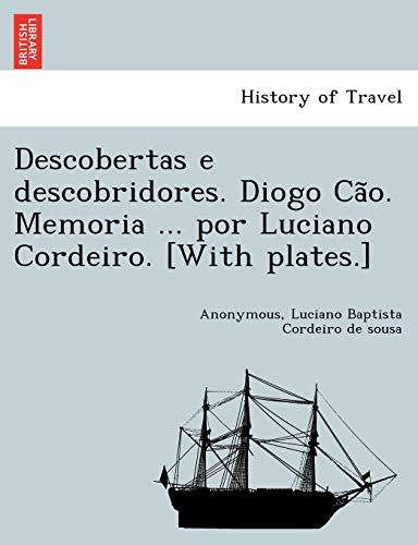 9781241744212: Descobertas e descobridores. Diogo Cão. Memoria ... por Luciano Cordeiro. [With plates.] (Portuguese Edition)