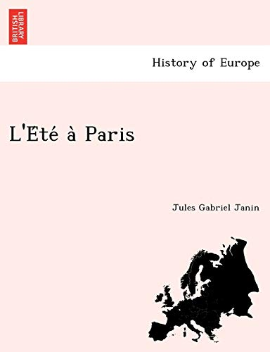 L'Ete a Paris (French Edition): Jules Gabriel Janin