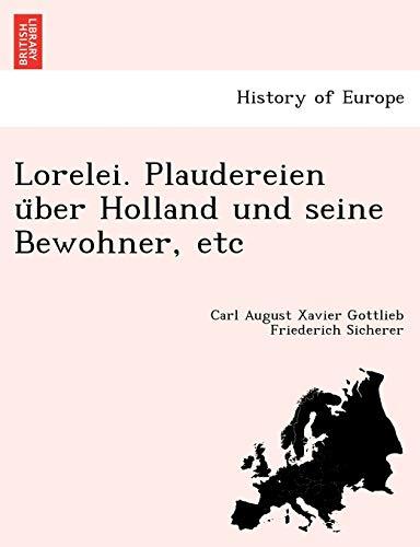 9781241755874: Lorelei. Plaudereien uber Holland und seine Bewohner, etc (Dutch Edition)