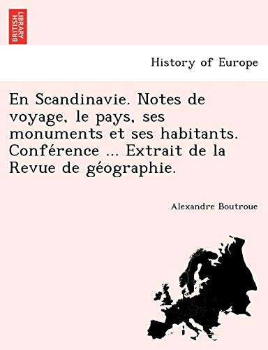 En Scandinavie Notes de voyage, le pays,: Boutroue, Alexandre