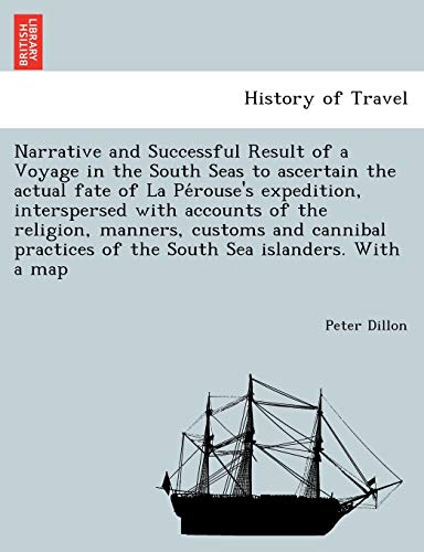 Narrative and Successful Result of a Voyage: Peter Dillon