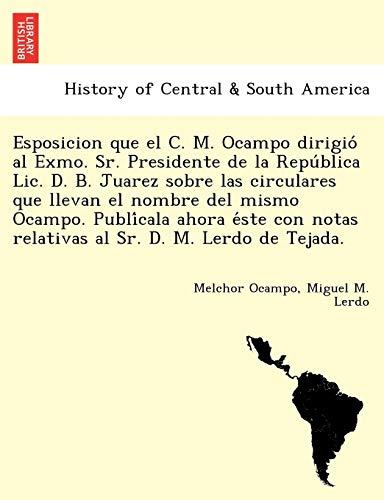 Esposicion Que El C. M. Ocampo Dirigio: Melchor Ocampo