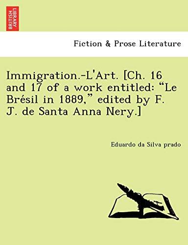 Immigration.-Lapos;Art. [Ch. 16 and 17 of a: Silva prado, Eduardo