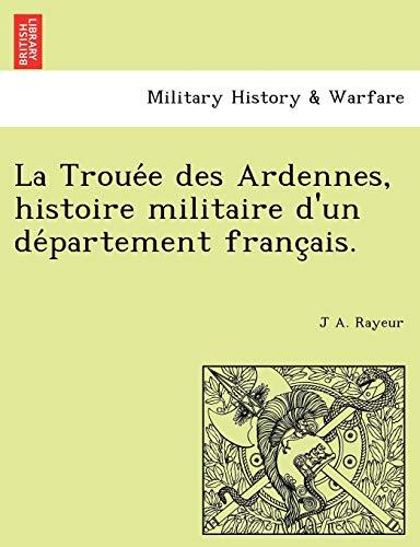9781241768218: La Trouee des Ardennes, histoire militaire d'un departement francais. (French Edition)