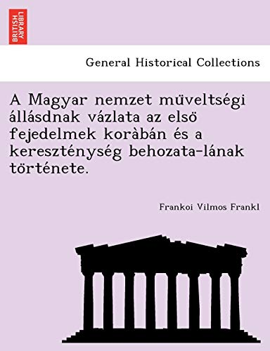 A Magyar nemzet muveltsegi allasdnak vazlata az: Frankoi Vilmos Frankl