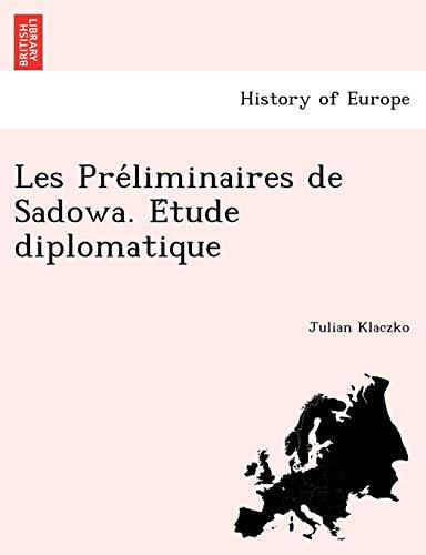 Les Prliminaires de Sadowa tude diplomatique: Klaczko, Julian