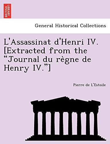 L Assassinat D Henri IV. [Extracted from: Pierre De L