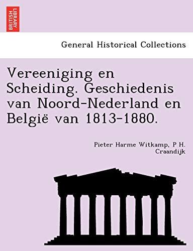 Vereeniging En Scheiding. Geschiedenis Van Noord-Nederland En: Pieter Harme Witkamp,