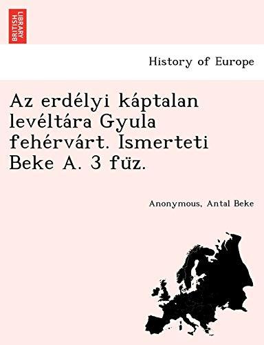 9781241782160: AZ Erde Lyi Ka Ptalan Leve Lta Ra Gyula Fehe RVA Rt. Ismerteti Beke A. 3 Fu Z.