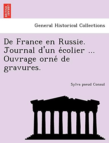 de France En Russie. Journal D'Un E: Sylva Pseud Consul
