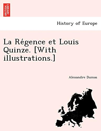 9781241788728: La Re Gence Et Louis Quinze. [With Illustrations.] (French Edition)