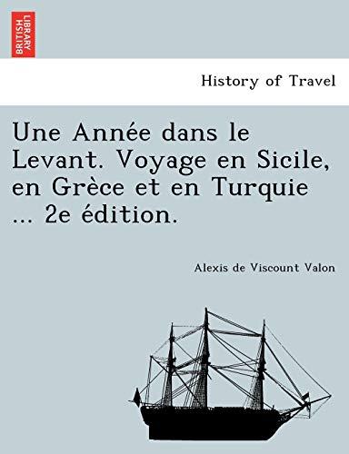 9781241789992: Une Anne E Dans Le Levant. Voyage En Sicile, En GRE Ce Et En Turquie ... 2e E Dition.
