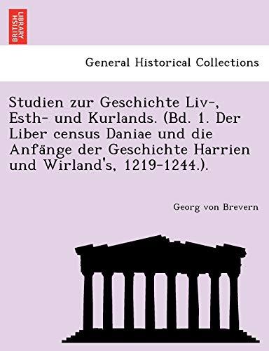 Studien Zur Geschichte LIV-, Esth- Und Kurlands.: Georg Von Brevern