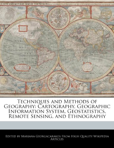 9781241794682: Techniques and Methods of Geography: Cartography, Geographic Information System, Geostatistics, Remote Sensing, and Ethnography