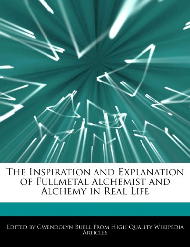 9781242298363: The Inspiration and Explanation of Fullmetal Alchemist and Alchemy in Real Life