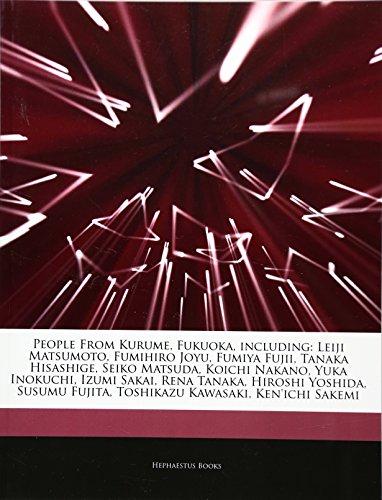 Articles on People from Kurume, Fukuoka, Including: Hephaestus Books