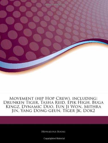 9781242493805: Articles on Movement (Hip Hop Crew), Including: Drunken Tiger, Tasha Reid, Epik High, Buga Kingz, Dynamic Duo, Eun Ji Won, Mithra Jin, Yang Dong-Geun,