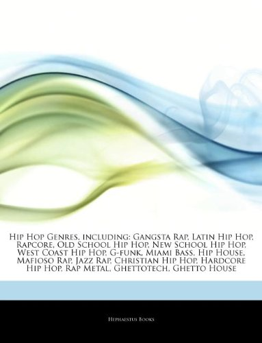 9781242497087: Articles on Hip Hop Genres, Including: Gangsta Rap, Latin Hip Hop, Rapcore, Old School Hip Hop, New School Hip Hop, West Coast Hip Hop, G-Funk, Miami