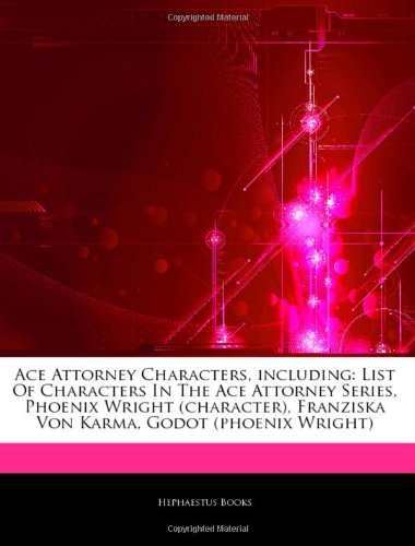 9781242500169: Articles on Ace Attorney Characters, Including: List of Characters in the Ace Attorney Series, Phoenix Wright (Character), Franziska Von Karma, Godot