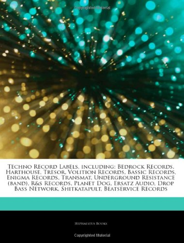 9781242503474: Articles on Techno Record Labels, Including: Bedrock Records, Harthouse, Tresor, Volition Records, Bassic Records, Enigma Records, Transmat, Undergrou