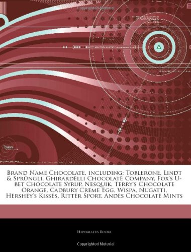 9781242534331: Articles on Brand Name Chocolate, Including: Toblerone, Lindt & Spr Ngli, Ghirardelli Chocolate Company, Fox's U-Bet Chocolate Syrup, Nesquik, Terry's