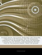 9781242546396: Articles on Kalmar Union, Including: Margaret I of Denmark, Christian II of Denmark, Eric of Pomerania, Christian I of Denmark, John, King of Denmark,