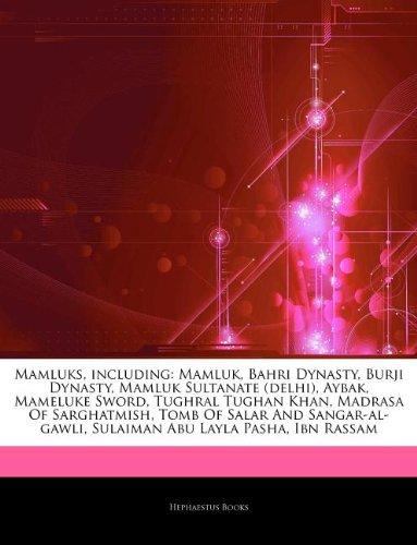 9781242747915: Mamluks, Including: Mamluk, Bahri Dynasty, Burji Dynasty, Mamluk Sultanate (Delhi), Aybak, Mameluke Sword, Tughral Tughan Khan, Madrasa of