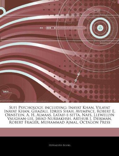9781242750595: Sufi Psychology, Including: Inayat Khan, Vilayat Inayat Khan, Ghazali, Idries Shah, Avempace, Robert E. Ornstein, A. H. Almaas, Lataif-E-Sitta, Na