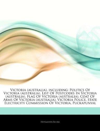 9781242864247: Articles on Victoria (Australia), Including: Politics of Victoria (Australia), List of Postcodes in Victoria (Australia), Flag of Victoria (Australia)
