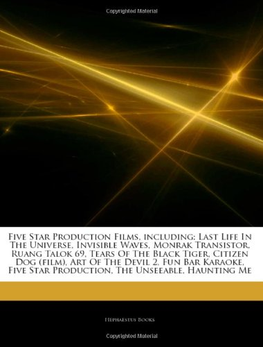 9781242909443: Articles on Five Star Production Films, Including: Last Life in the Universe, Invisible Waves, Monrak Transistor, Ruang Talok 69, Tears of the Black T
