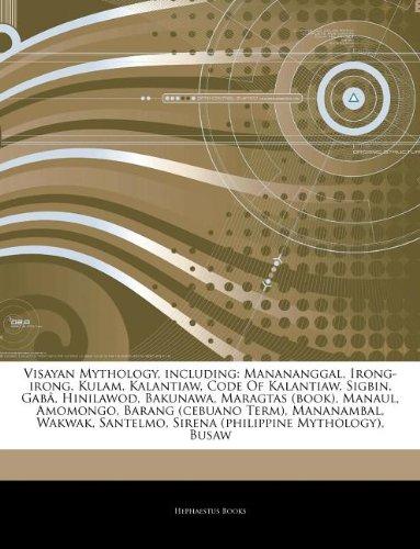 9781242916908: Articles on Visayan Mythology, Including: Manananggal, Irong-Irong, Kulam, Kalantiaw, Code of Kalantiaw, Sigbin, Gab , Hinilawod, Bakunawa, Maragtas (