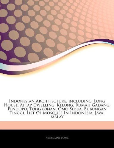 9781242917820: Articles on Indonesian Architecture, Including: Long House, Attap Dwelling, Kelong, Rumah Gadang, Pendopo, Tongkonan, Omo Sebua, Bubungan Tinggi, List