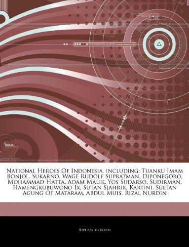 Articles on National Heroes of Indonesia, Including: Hephaestus Books