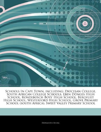 9781242942822: Articles On Schools In Cape Town, including: Diocesan College, South African College Schools, Eben Dönges High School, Rondebosch Boys' High School, ... School, Grove Primary School (south Africa)