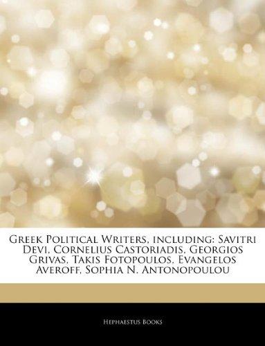 9781243027443: Articles On Greek Political Writers, including: Savitri Devi, Cornelius Castoriadis, Georgios Grivas, Takis Fotopoulos, Evangelos Averoff, Sophia N. Antonopoulou