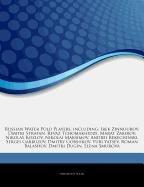 9781243102300: Articles On Russian Water Polo Players, including: Irek Zinnourov, Dmitri Stratan, Revaz Tchomakhidze, Marat Zakirov, Nikolay Kozlov, Nikolai ... Dmitry Gorshkov, Yuri Yatsev, Roman Balashov
