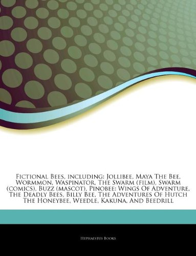 9781243186522: Articles on Fictional Bees, Including: Jollibee, Maya the Bee, Wormmon, Waspinator, the Swarm (Film), Swarm (Comics), Buzz (Mascot), Pinobee: Wings of