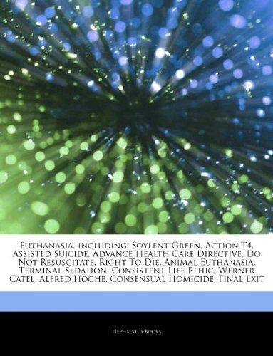 9781243208071: Articles on Euthanasia, Including: Soylent Green, Action T4, Assisted Suicide, Advance Health Care Directive, Do Not Resuscitate, Right to Die, Animal