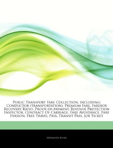 9781243211309: Articles On Public Transport Fare Collection, including: Conductor (transportation), Premium Fare, Farebox Recovery Ratio, Proof-of-payment, Revenue ... Avoidance, Fare Evasion, Free Travel Pass