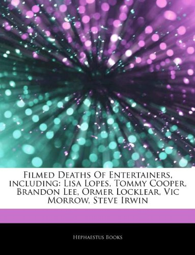 Articles On Filmed Deaths Of Entertainers, including: Books, Hephaestus