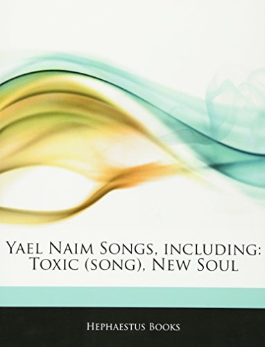 9781243279392: Articles on Yael Naim Songs, Including: Toxic (Song), New Soul